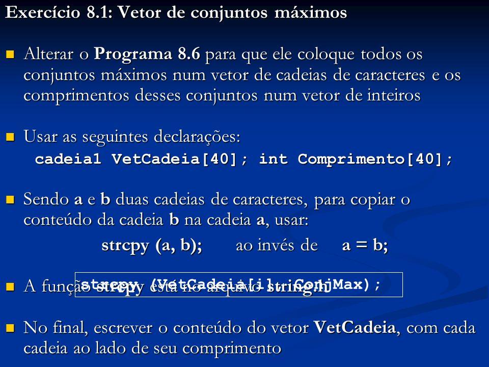 cadeia1 VetCadeia[40]; int Comprimento[40];
